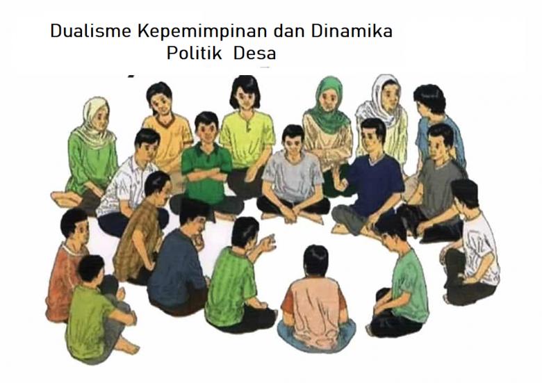 Dualisme Kepemimpinan  dan Dinamika Politik  Desa