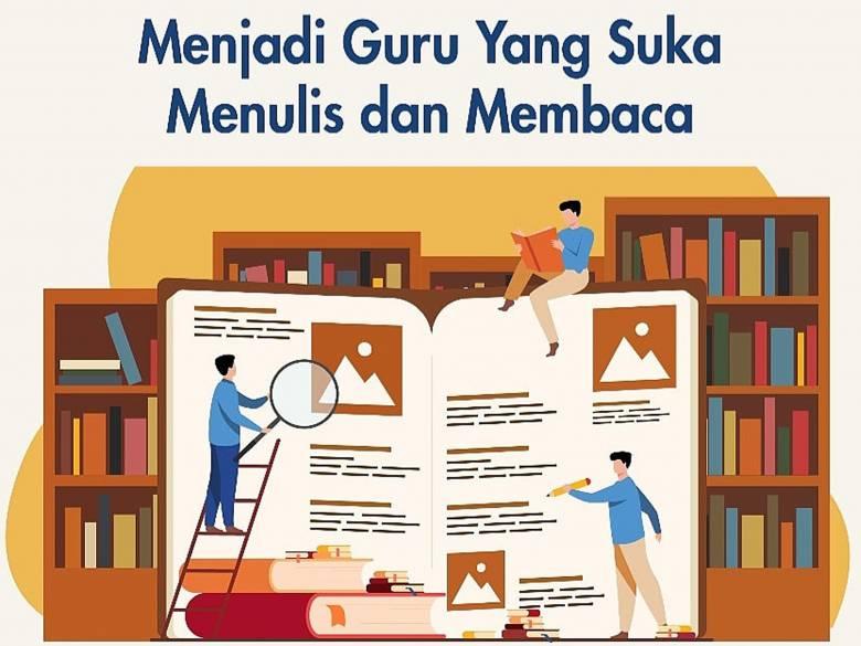 Menjadi Guru yang Suka Membaca dan Menulis